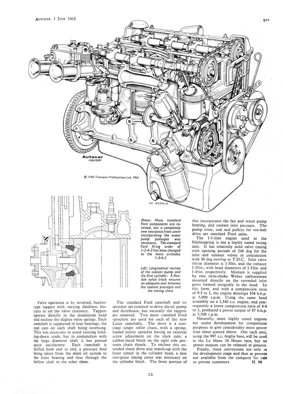 The old Anglia was treated to a new 1500cc 5 bearing engine, and in July, a  new engine was installed in the second Elan prototype.
